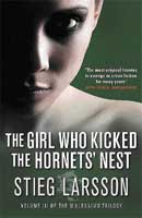The girl who kicked the  hornets' nest ,Stieg Larsson Translated by Reg Keeland Bloomsbury, 2009,  pp 602, Rs 495