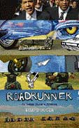 road runner — an indian quest in america Dilip D'Souza HarperCollins, 2009, pp 331,  Rs 399