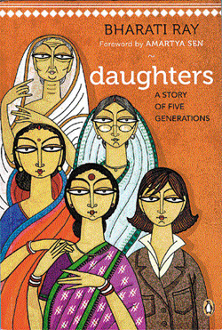 Daughters: A story of five generations Bharati Ray Penguin, 2011, pp 318,   399