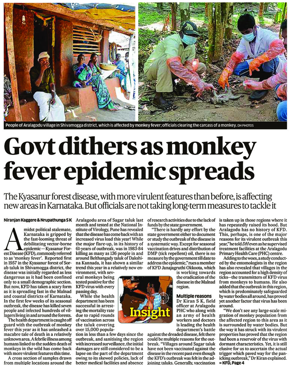 Reporting on the KFD outbreak across Malnad districts, DH published an insight story 'Govt dithers as monkey fever epidemic spreads' on Sunday besides reporting on various facets of the outbreak and fever psychosis gripping the Malnad districts.