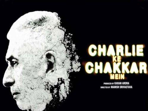 'Charlie Ke Chakkar Mein' - confusing, convoluted, contrived
