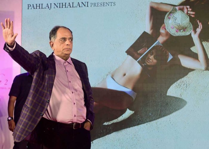 Nihalani, in his petition, said the suggestion of the Central Board for Film Certification (CBFC) was unjustified and uncalled for as he firmly believed that the film was not vulgar in any manner. (PTI File Photo)