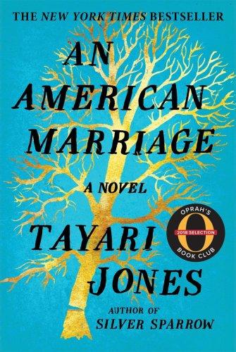 An American Marriage, a novel by Tayari Jones