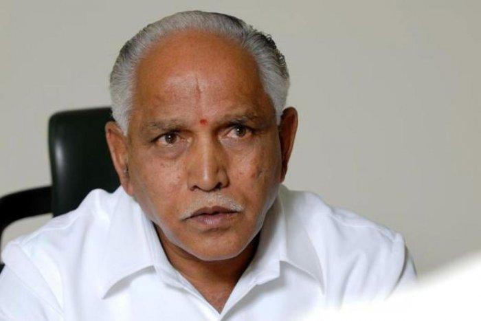 BJP state president B S Yeddyurappa