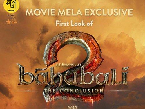 Rajamouli to share first look of Baahubali 2 at MAMI