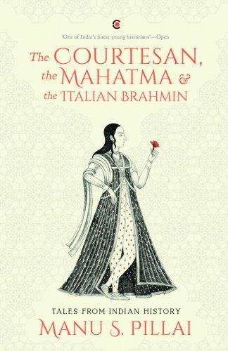 The Courtesan, the Mahatma & the Italian Brahmin