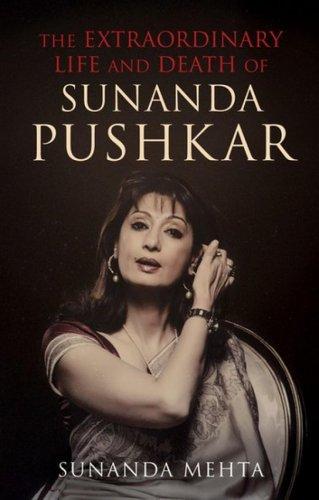 The Extraordinary Life and Death of Sunanda Pushkar, Sunanda Mehta