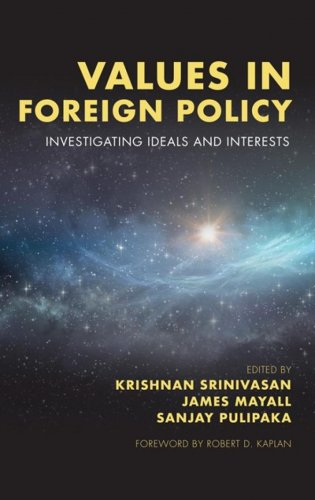 Values in Foreign Policy Edited by Krishnan Srinivasan, James Mayall and Sanjay PulipakaRowman & Littlefield, 2019pp 293, Rs 980