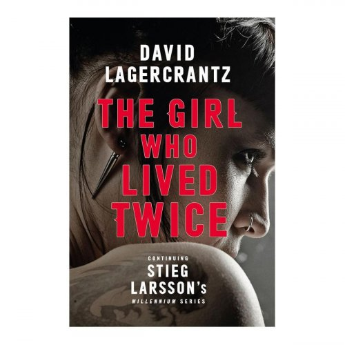 The Girl Who Lived Twice, David Lagercrantz Penguin, pp 368, Rs 443