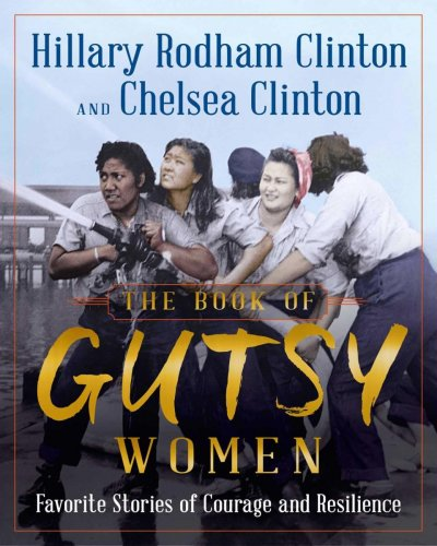 The Book of Gutsy Women by Hillary Clinton and Chelsea Clinton