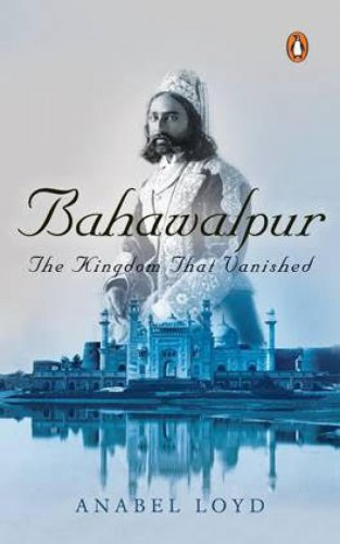 Bahawalpur: The Kingdom That Vanished