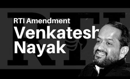 Venkatesh Nayak on the RTI amendment row