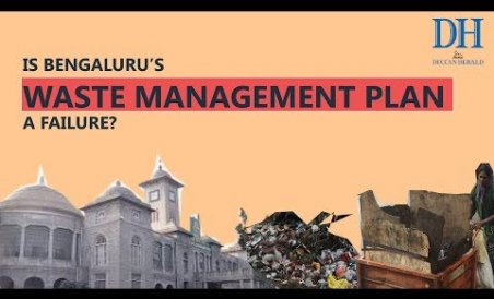 Is Bengaluru's Waste Management Plan a failure?