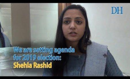 We are setting agenda for 2019 election: Shehla Rashid