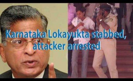 Karnataka Lokayukta stabbed, attacker arrested