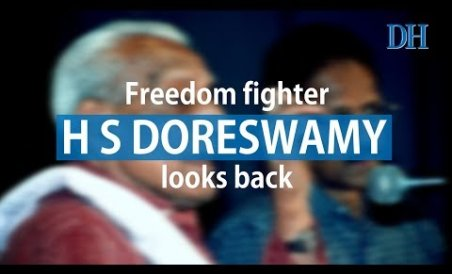 Freedom fighter H S Doreswamy looks back