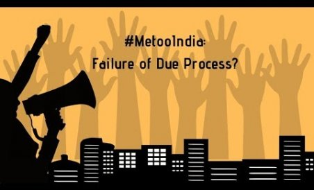 #MetooIndia: Failure of Due Process?