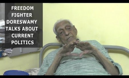 Freedom fighter Doreswamy talks about current politics