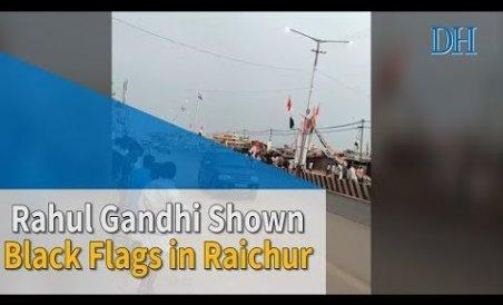 Rahul Gandhi shown black flags in Raichur
