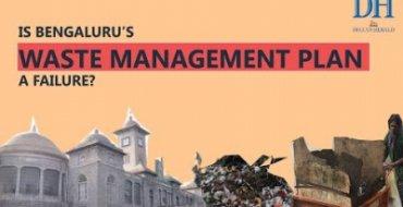 Is Bengaluru's Waste Management Plan a failure?