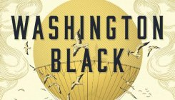 Book review: Washington Black by Esi Edugyan
